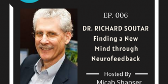 006 – Dr. Richard Soutar – Finding a New Mind through Neurofeedback