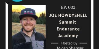 002 – Joe Howdyshell – Summit Endurance Academy