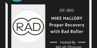003 – Mike Mallory – Proper Recovery with Rad Roller