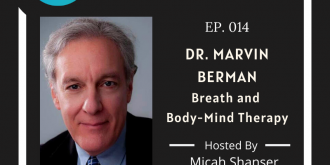 014 – Dr. Marvin Berman – Breath and Mind-Body Therapy