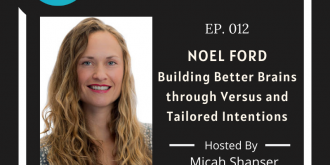 012 – Noel Ford – Building Better Brains through Versus and Tailored Intentions